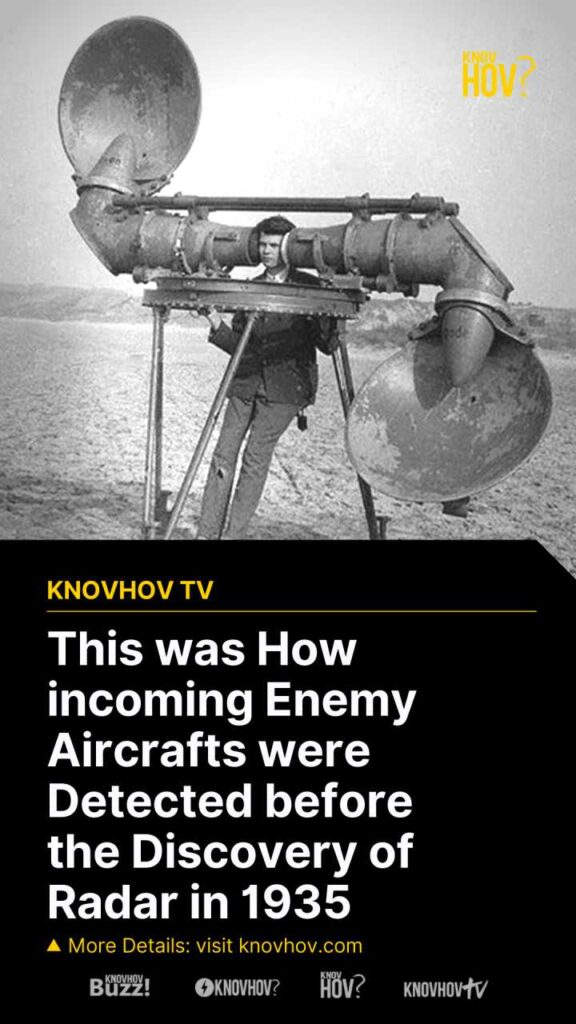 This was How incoming Enemy Aircrafts were Detected before the Discovery of Radar in 1935